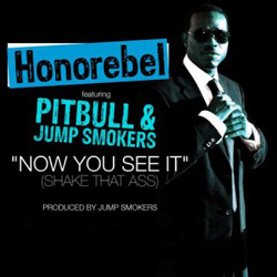 Honorebel Feat Pitbull & Jump Smokers - Now You See It (2010)