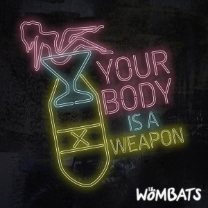 tn-The-Wombats-Your-Body-Is-A-Weapon