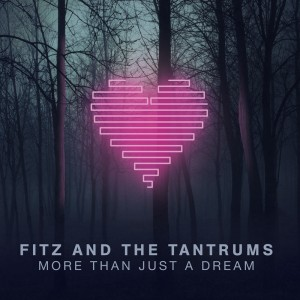 tn-Fitz-and-the-Tantrums-More-Than-Just-a-Dream