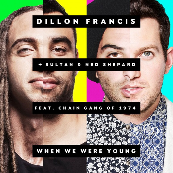 tn-DillonFrancis-SultanNedShepard-When-We-Were-Young