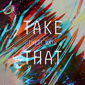 tn-takethat-thesedays
