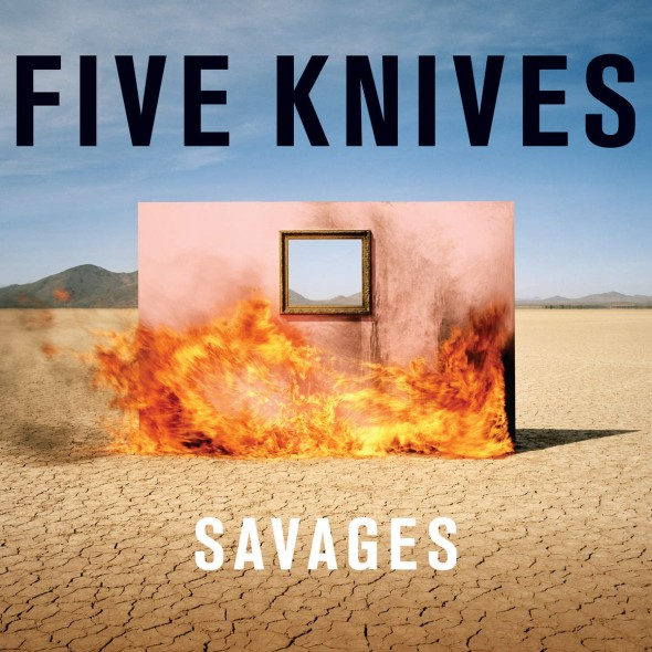 tn-fiveknives-savages-cover1200x1200