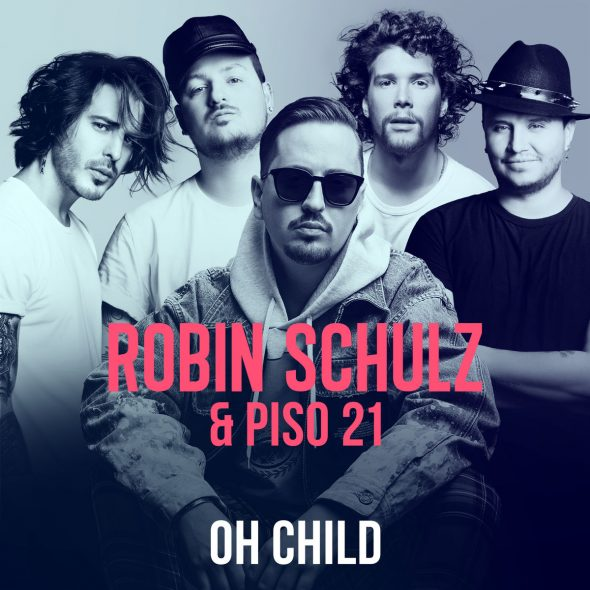 remixes: Robin Schulz – Oh Child (and Piso 21