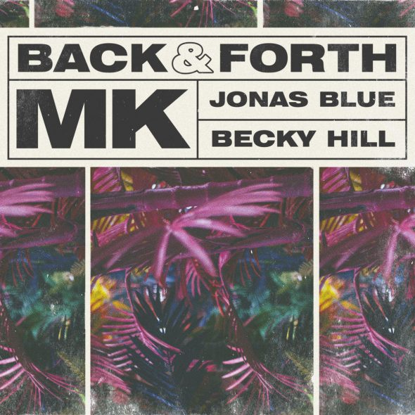 remixes: MK – Back and Forth (and Jonas Blue & Becky Hill)