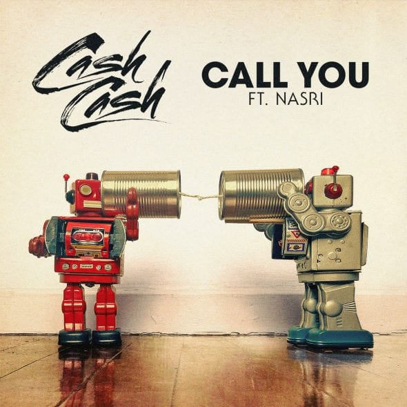 remixes: Cash Cash – Call You (feat Nasri)
