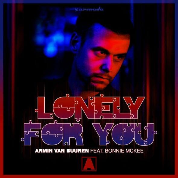 remixes: Armin Van Buuren – Lonely For You (feat Bonnie McKee)