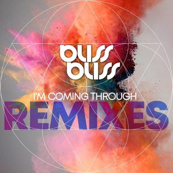 remixes: BlissBliss – I'm Coming Through