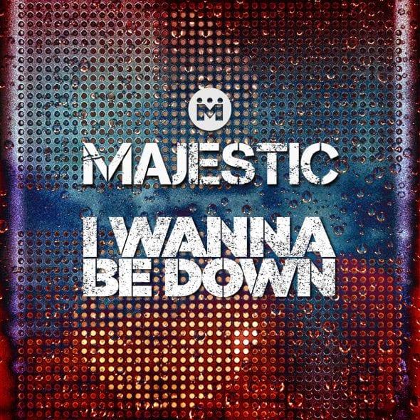 remixes: Majestic – I Wanna Be Down
