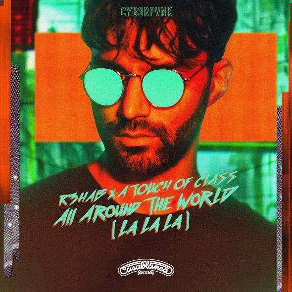 R3HAB x A Touch Of Class - All Around The World (La La La) (Retrovision Remix)